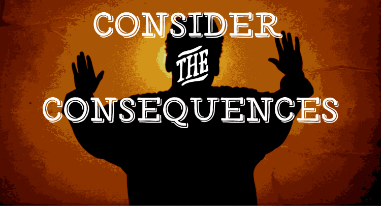 consider-the-consequences
